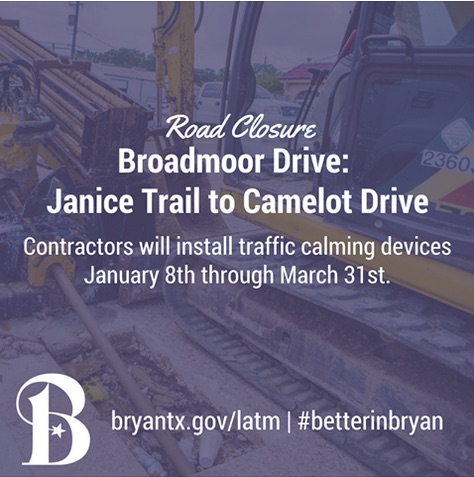 Heads up B/CS: Broadmoor Dr to be close until end ofMarch